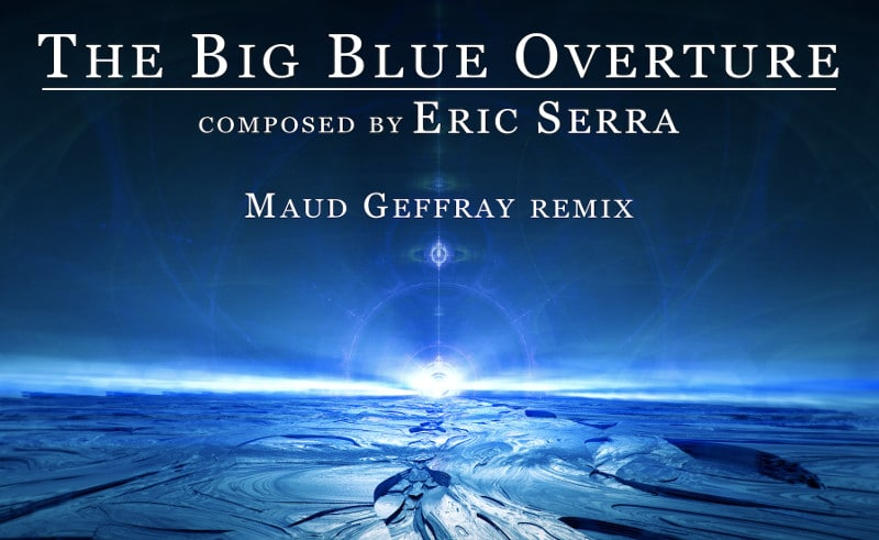 Maud Geffray remix The Big Blue Overture