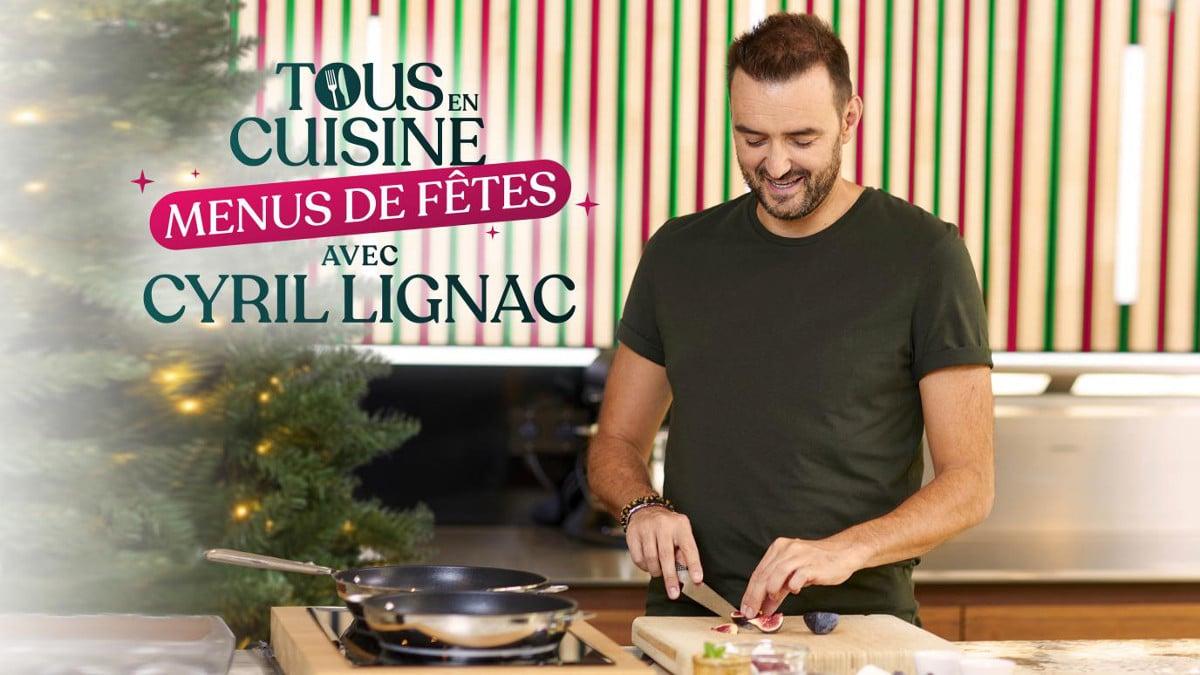 Tous en cuisine avec Cyril Lignac pour des menus de fêtes